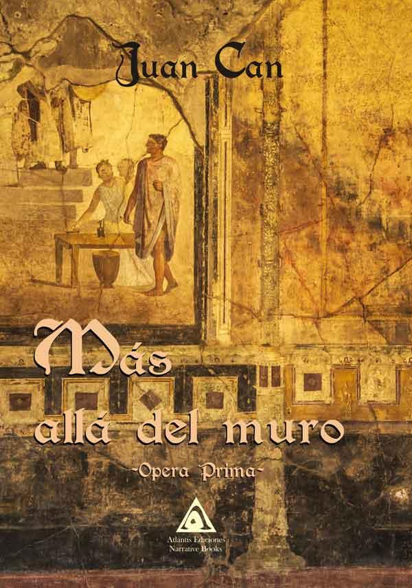 Más allá del muro, una novela de Juan Can