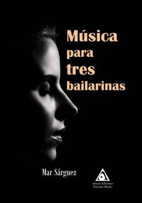 Música para tres bailarinas, una obra de Már Sárguez