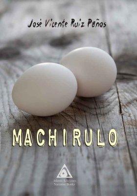Machirulo, una obra de José Vicente Ruiz Paños