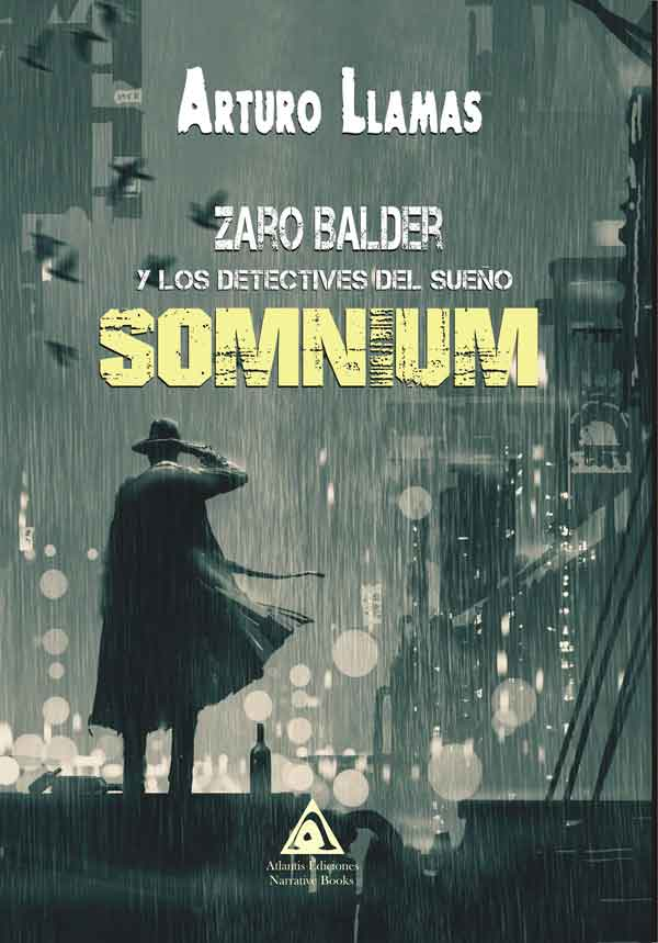 Zaro Balder y los detectives del sueño. Somnium, una obra de Arturo Llamas