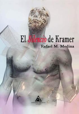 El silencio de Kramer, una novela de Rafael M. Medina