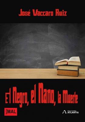 El Negro, el Nano, la Muerte una obra de José Vaccaro Ruiz