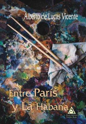 Entre París y La Habana, una obra de Alberto de Lucas Vicente