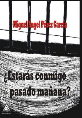 ¿Estarás conmigo pasado mañana? una obra de Miguel Ángel Pérez García