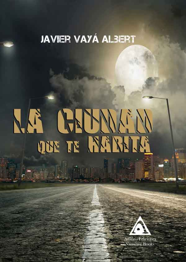 La ciudad que te habita, una novela de Javier Vayá Albert..