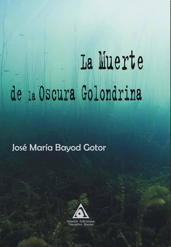 La muerte de la oscura golondrina, una obra de José María Bayod Gotor