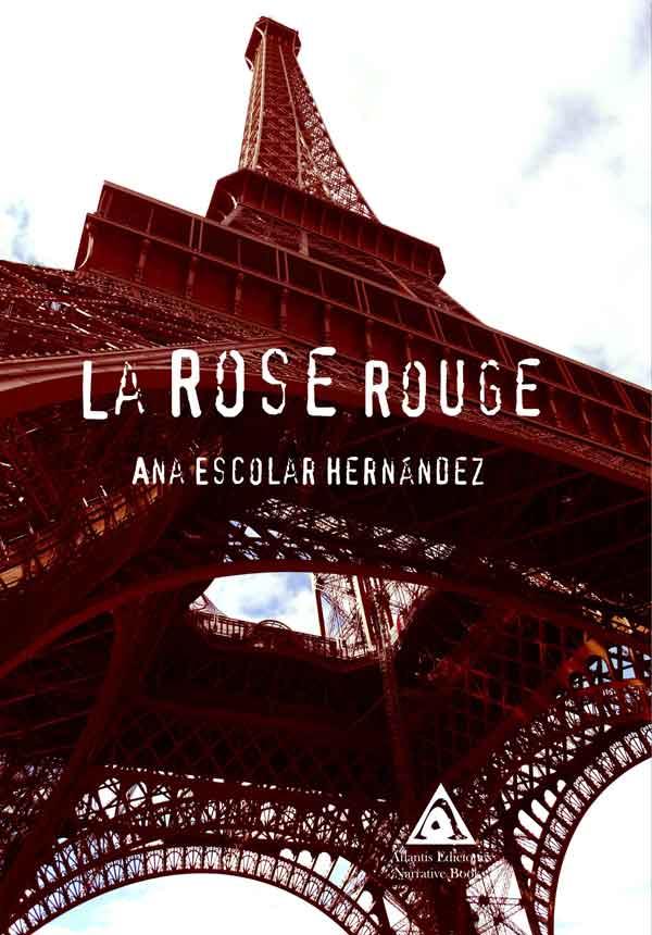 La rose rouge una obra de Ana Escolar Hernández