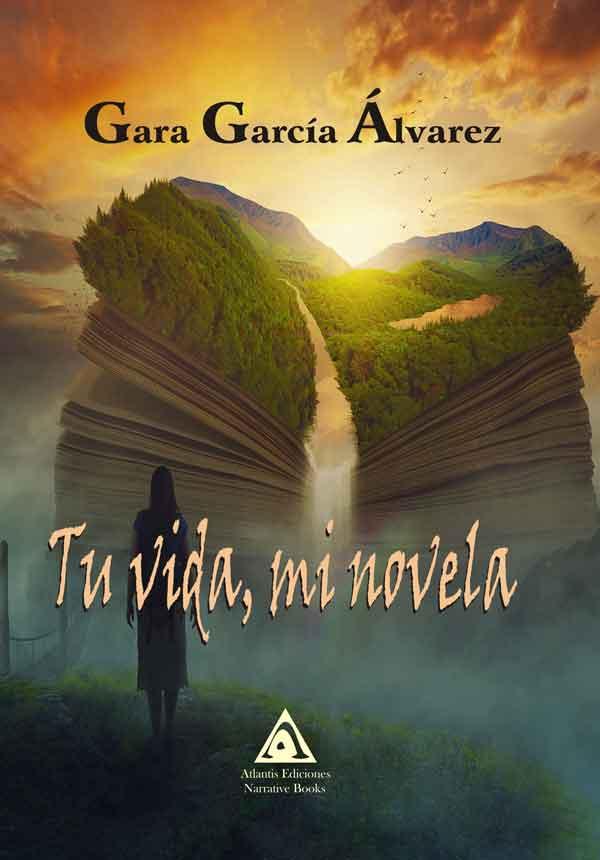 Tu vida, mi novela, una obra de Gara García Álvarez