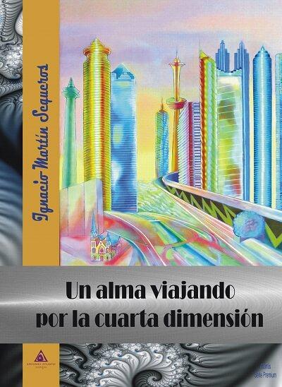 Un Alma Viajando por la Cuarta Dimensión