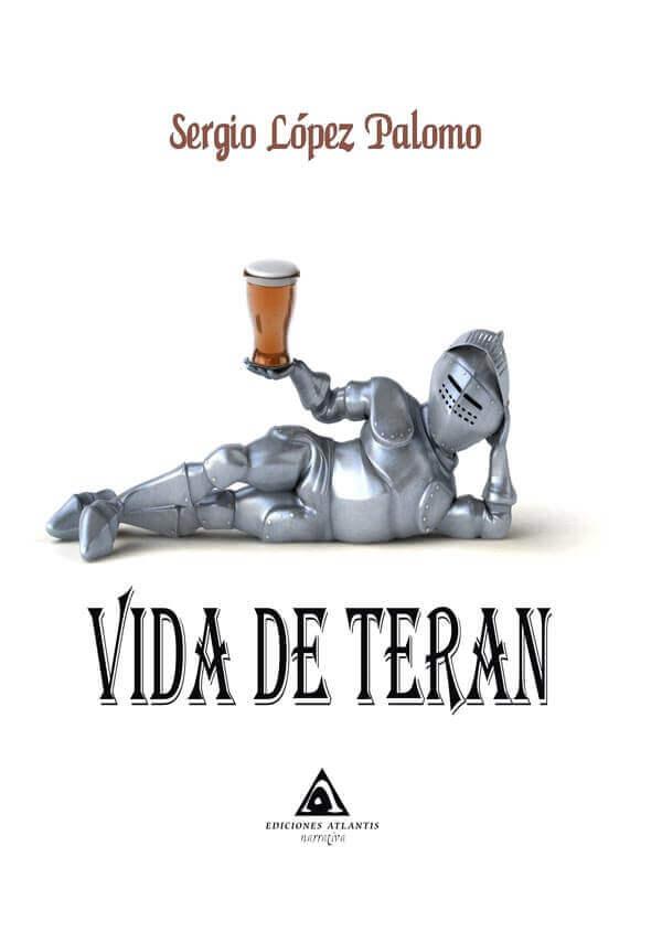 Vida de Teran, una novela de género fantástico escrito por Sergio López Palomo