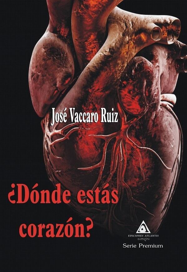 Dónde Estás Corazón Por José Vaccaro Ruiz Ediciones Atlantis