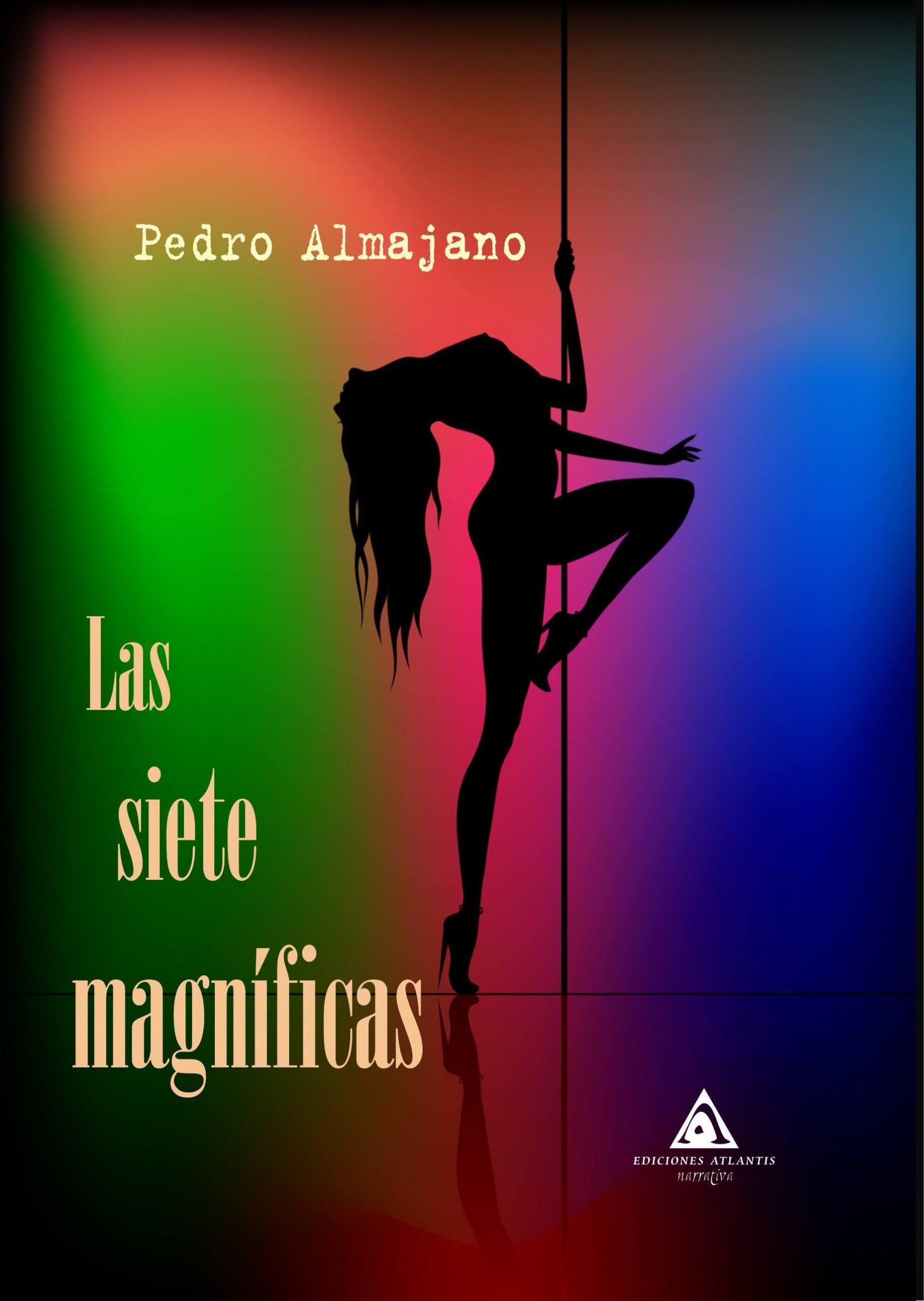 Las siete magníficas, un libro escrito por Pedro Almajano.
