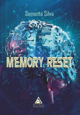 Memory Reset, una novela de Samanta Silva.