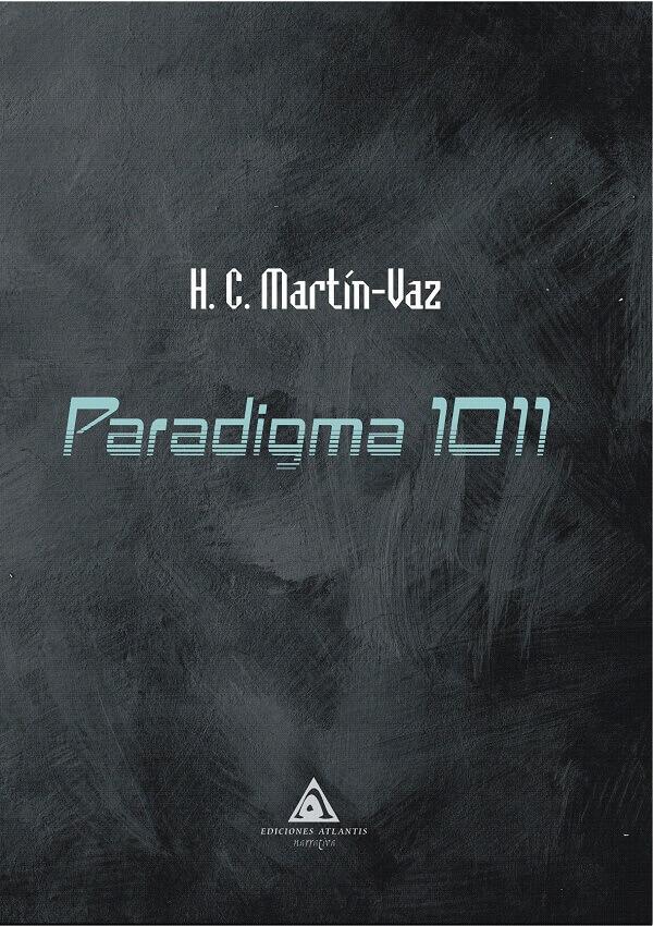Paradigma 1001, un libro escrito por H. C. Martín-Vaz.