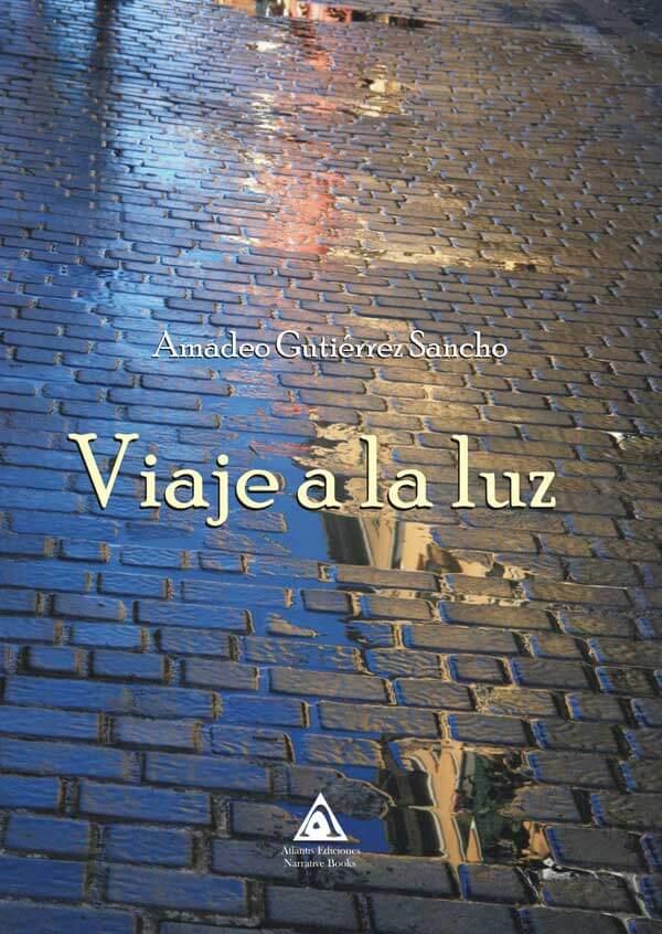 Viaje a la luz, una novela de Amadeo Gutierrez Sancho.
