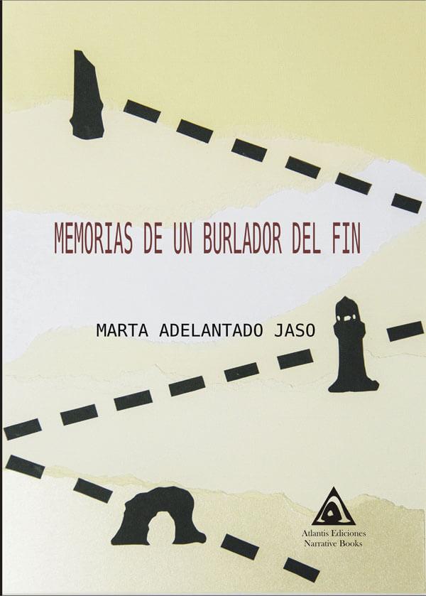 Memorias de un burlador del fin, una novela fantástica de Marta Adelantado Jaso.