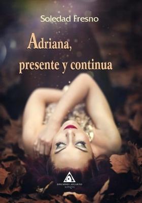 Adriana, presente y continua