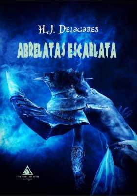 Abrelatas escarlata, una novela escrita por H. J Delagares