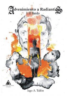 Advenimiento a Radiantis. El Bardo es el primer libro de la trilogía escrita por el autor gallego Iago A. Tallón