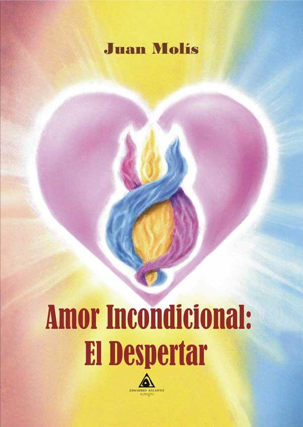 'Amor incondicional: El despertar', de Juan Molis
