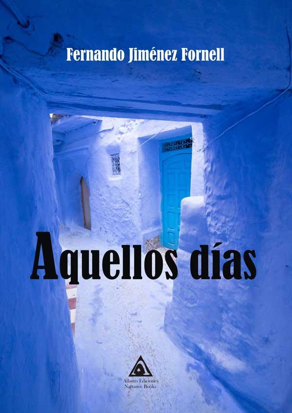 Aquellos días. Una novela urbana escrita por Fernando Jiménez Fornell.