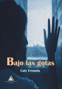Bajo las gotas, una novela urbana escrita por Katy Erímola.