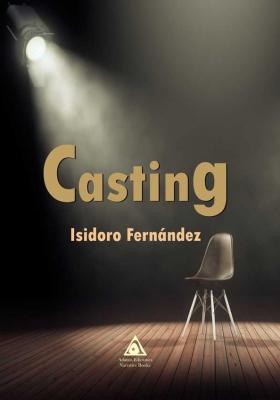 Casting, una novela de Isidoro Fernández