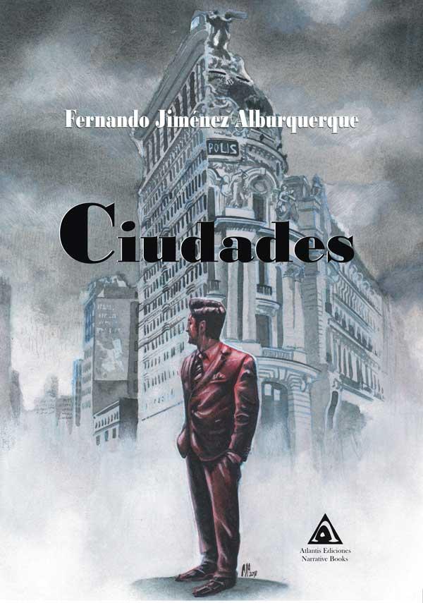 Ciudades, una novela de Fernando Jiménez Alburquerque