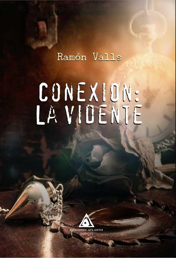 Conexión: la vidente, una novela de Ramón Valls
