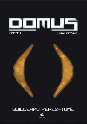 Domus. Luna Citrino, una novela de Guillermo Pérez-Tomé.