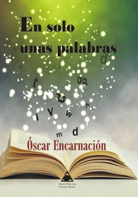 En solo unas palabras. Una obra escrita por Óscar Encarnación.