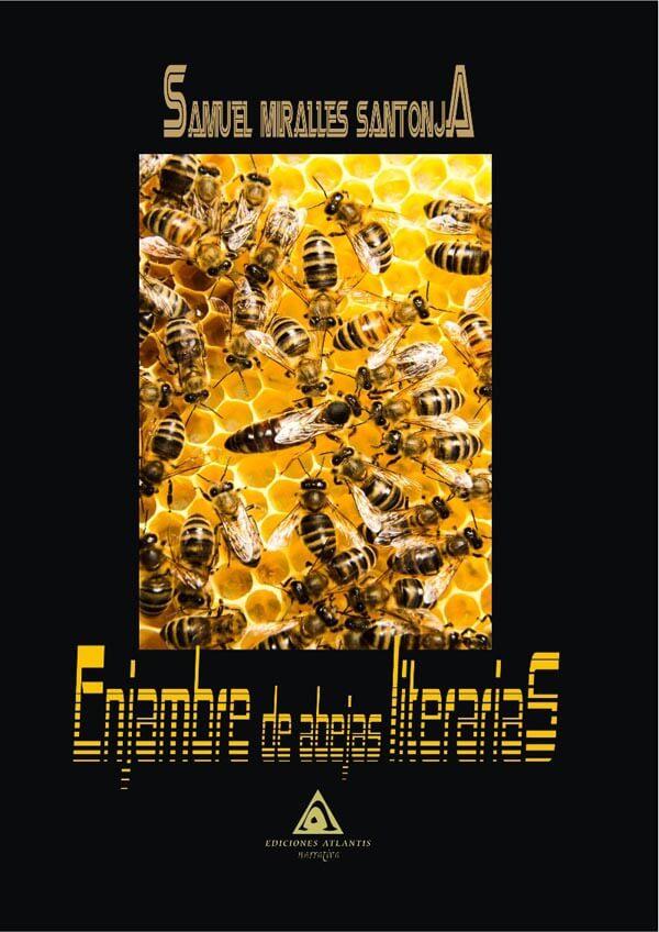 'Enjambre de abejas literarias', una novela de Samuel Miralles