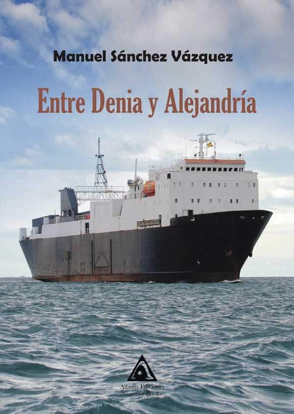 Entre Denia y Alejandría, una novela de Manuel Sánchez Vázquez.