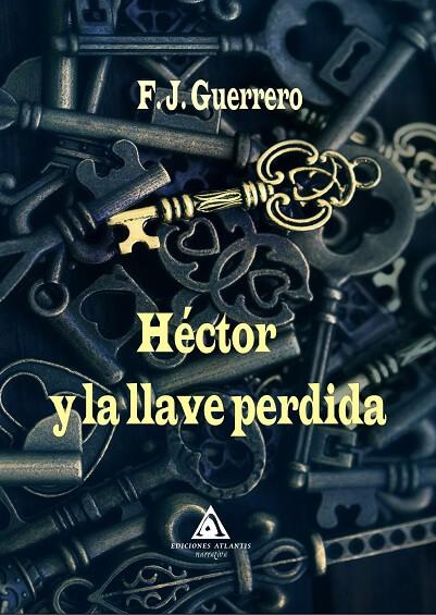 Héctor y la llave perdida, del autor F. J. Guerrero