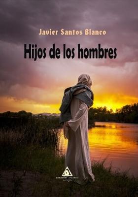 Hijos de los hombres, novela de Javier Santos