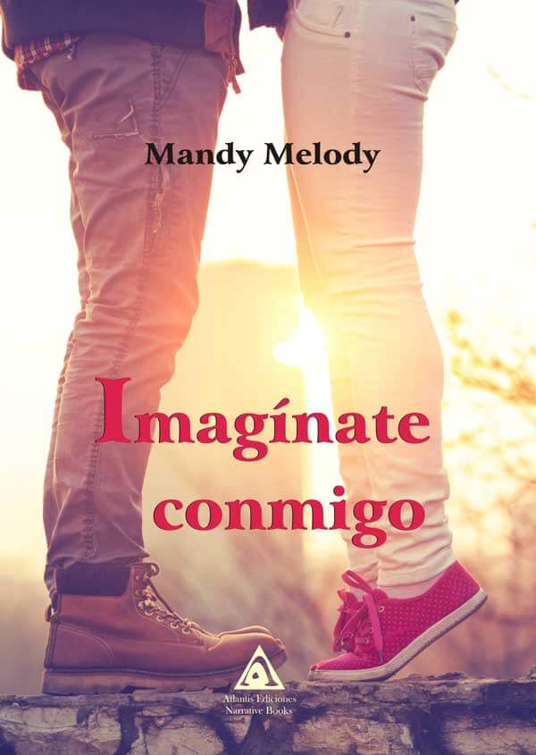 Imagínate conmigo, una novela de Mandy Melody