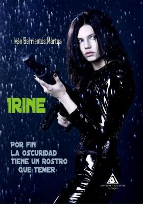 Irine. Por fin la oscuridad tiene un rostro que temer, un libro de Iván Barrientos Martos