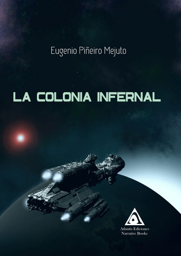 La colonia infernal, una novela de Eugenio Piñeiro Mejuto.