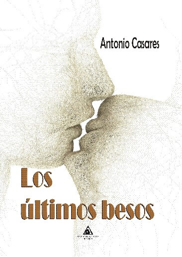 Portada de la novela de Antonio Casares 'Los últimos besos'