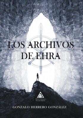 'Los archivos de Ehra', una novela fantástica de Gonzalo Herrero González