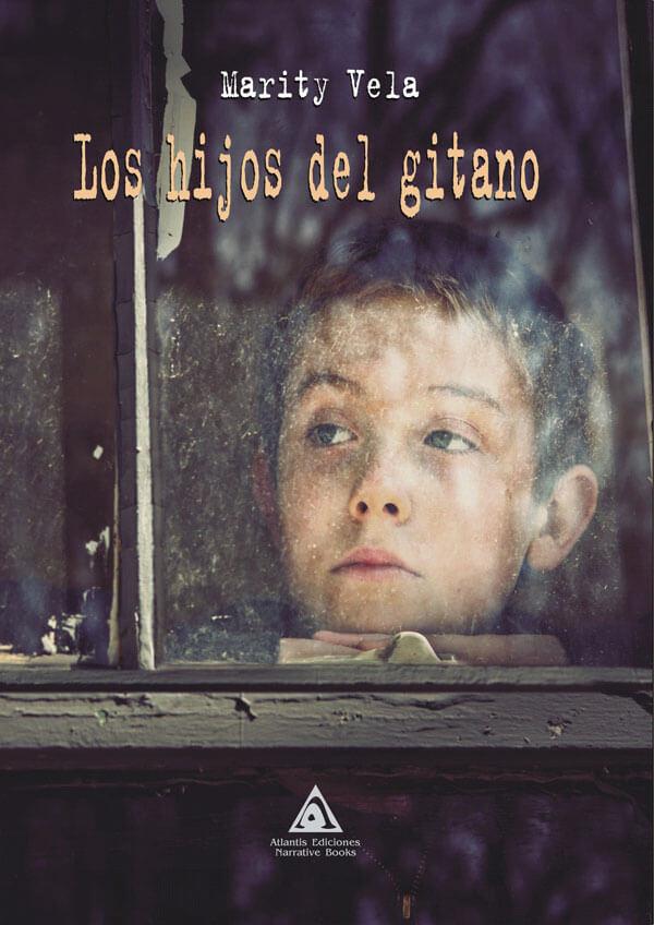 Los hijos del gitano, una novela de Marity Vela.