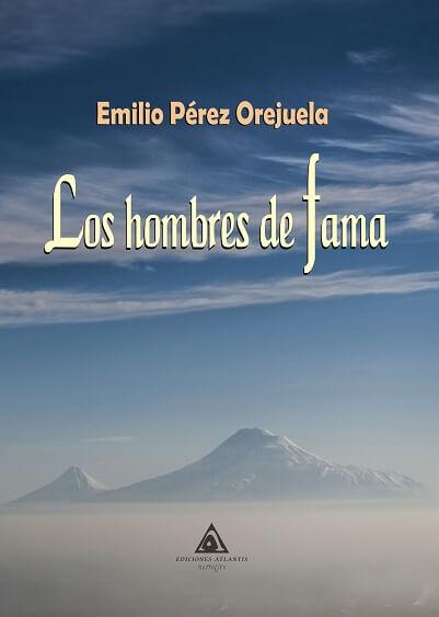 Los hombres de fama, novela de Emilio Pérez Orejuela