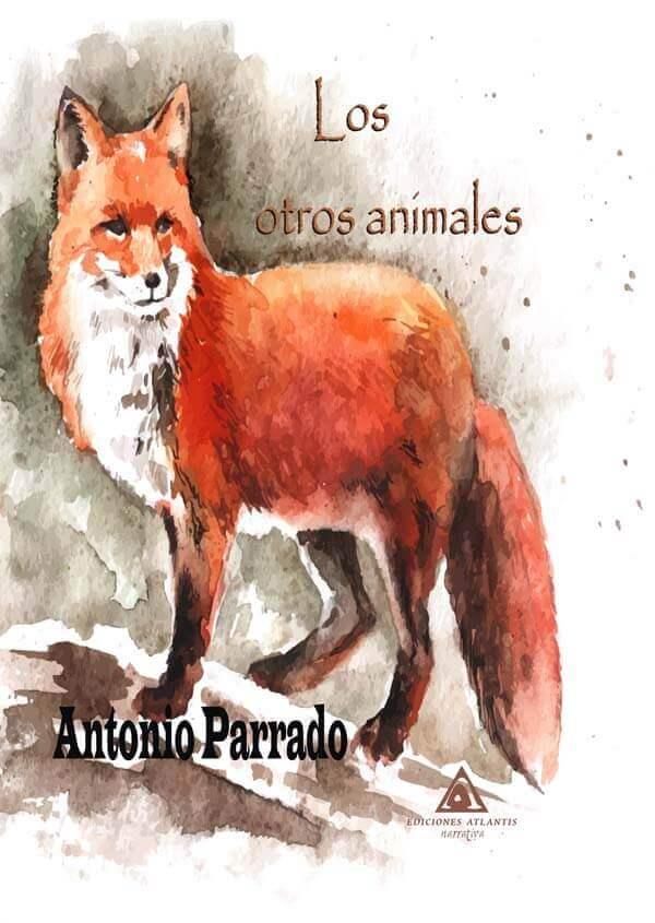 Los otros animales, de Antonio Parrado.
