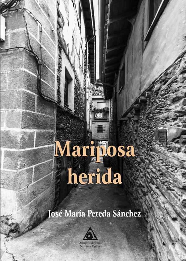 Mariposa herida, una novela de José María Sánchez Pereda.
