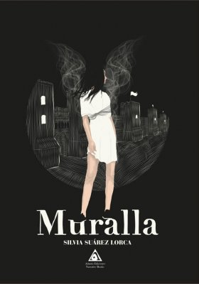 Muralla, una novela de Silvia Suárez Lorca.
