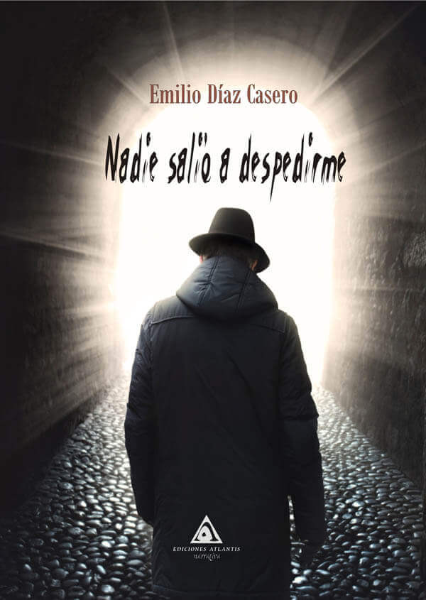 Nadie salió a despedirme, una novela de Emilio Díaz Casero