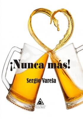 ¡Nunca más! Una novela urbana escrita por Sergio Varela.