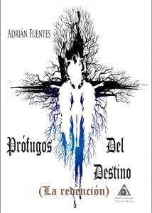 Prófugos del destino (La redención), una novela urbana escrita por Adrián Fuentes.