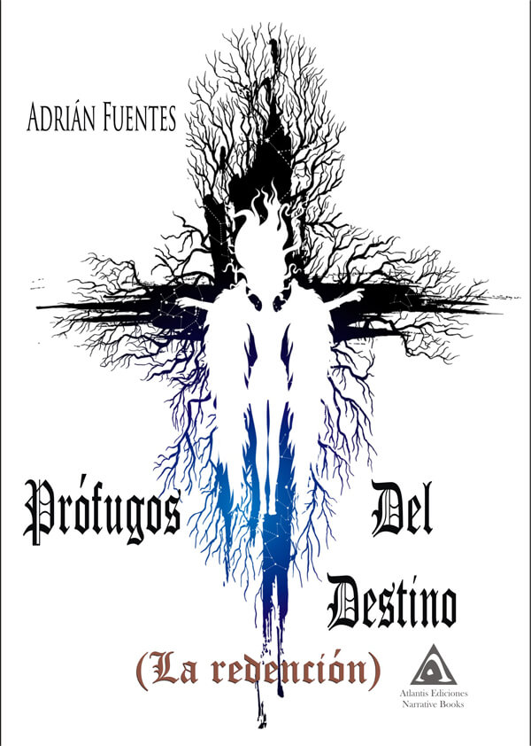 Prfugos Del Destino La Redencin Una Novela Urbana Escrita Por Adrin Fuentes