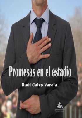 Promesas en el estadio, una novela de Raúl Calvo Varela.